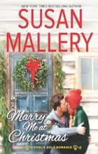 Marry Me At Christmas (A Fool's Gold Novel, Book 19) ebook by Susan Mallery