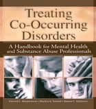 Treating Co-Occurring Disorders ebook by Sharon Ekleberry