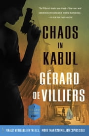 Chaos in Kabul - A Malko Linge Novel ebook by Gérard de Villiers