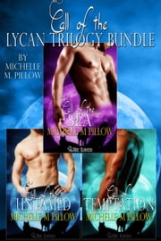Call of the Lycan (Books 1-3 Box Set) ebook by Michelle M. Pillow