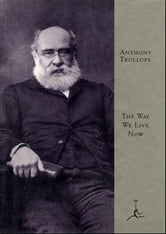 The Way We Live Now - (A Modern Library E-Book) ebook by Anthony Trollope