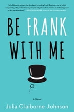 Be Frank With Me, A Novel