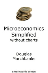 Microeconomics Simplified without charts ebook by Douglas Marchbanks