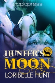 Hunter's Moon ebook by Loribelle Hunt