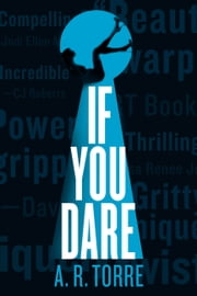 If You Dare ebook by A. R. Torre,Alessandra Torre