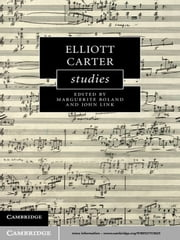 Elliott Carter Studies ebook by Marguerite Boland,John Link