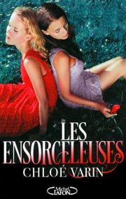 Les Ensorceleuses ebook by Chloé Varin