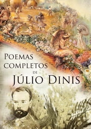 Poemas de Júlio Dinis eBook by Julio Dinis