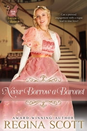 Never Borrow a Baronet ebook by Regina Scott