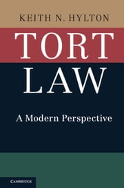 Tort Law - A Modern Perspective ebook by Keith N. Hylton
