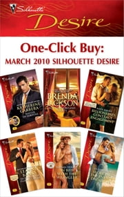 One-Click Buy: March 2010 Silhouette Desire ebook by Katherine Garbera, Brenda Jackson, Maya Banks,...