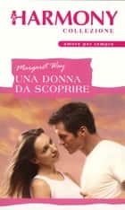 Una donna da scoprire - Harmony Collezione ebook by Margaret Way