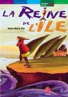 La reine de l'île ebook by Anne-Marie Pol