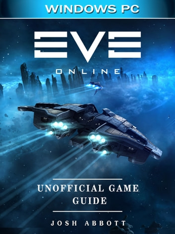 Eve Online Windows PC Unofficial Game Guide