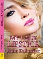 My Lady Lipstick ebook by
