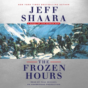 The Frozen Hours - A Novel of the Korean War audiobook by Jeff Shaara