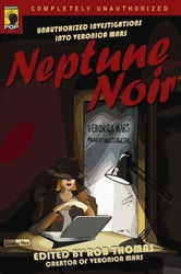 Neptune Noir - Unauthorized Investigations into Veronica Mars ebook by Rob Thomas