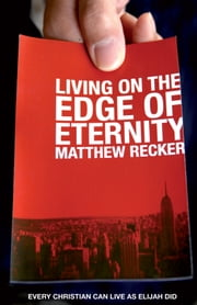 Living on the Edge of Eternity ebook by Matthew Recker