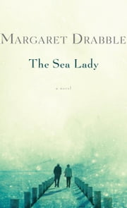 The Sea Lady ebook by Margaret Drabble