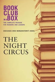 Bookclub-In-A-Box Discusses the Night Circus, by Erin Morgenstern ebook by Godfrey, Laura