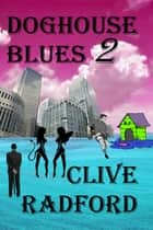 Doghouse Blues 2 ebook by Clive Radford