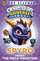Skylanders Mask of Power: Spyro versus the Mega Monsters - Book 1 ebook by Onk Beakman