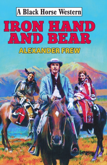 Iron Hand and Bear ebook by Alexander Frew