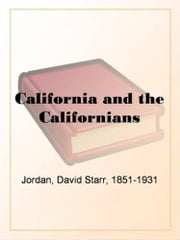 California And The Californians ebook by David Starr Jordan