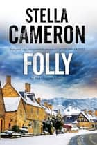 Folly - A British murder mystery set in the Cotswolds ebook by Stella Cameron