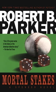 Mortal Stakes ebook by Robert B. Parker