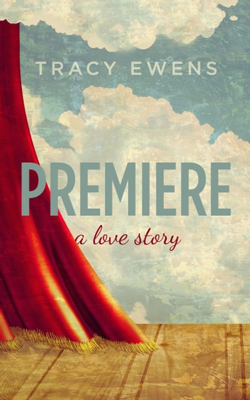 Premiere - A Love Story ebook by Tracy Ewens