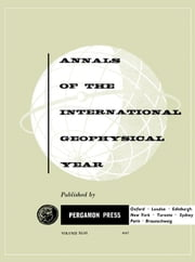 Rapport sur les Longitudes et Latitudes: Annals of The International Geophysical Year, Vol. 43 ebook by Beloussov, V. V.