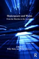 Shakespeare and Wales ebook by Willy Maley,Philip Schwyzer