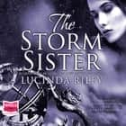 The Storm Sister audiobook by Lucinda Riley