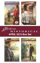 Love Inspired Historical April 2015 Box Set - Wagon Train Reunion\An Unlikely Love\From Boss to Bridegroom\The Doctor's Undoing ebook by Linda Ford, Dorothy Clark, Karen Kirst,...