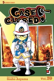 Case Closed, Vol. 39 - The Adventure of the Scarlet Blaze ebook by Gosho Aoyama