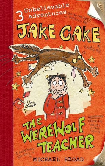 Jake Cake: The Werewolf Teacher - The Werewolf Teacher ebook by Michael Broad