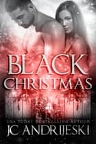 "Black Christmas (Plus Bonus Story ""Black Supper"") ebook by JC Andrijeski"