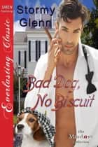 Bad Dog, No Biscuit ebook by Stormy Glenn