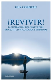 ¡Revivir! ebook by Guy Corneau