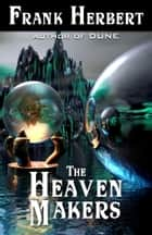 The Heaven Makers ebook by Frank Herbert