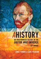 AHistory: An Unauthorized History of the Doctor Who Universe (Third Edition) ebook by Louise Jameson, Lance Parkin