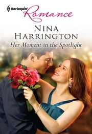 Her Moment in the Spotlight ebook by Nina Harrington