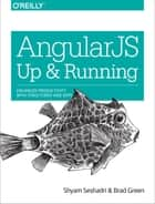 AngularJS: Up and Running ebook by Shyam Seshadri,Brad Green
