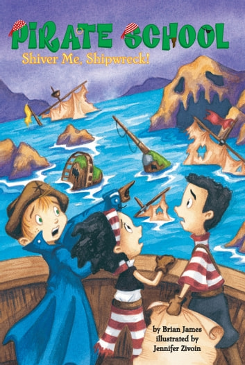 Shiver Me, Shipwreck! #8 eBook by Brian James