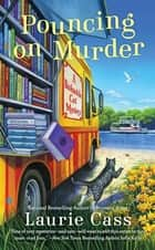 Pouncing on Murder - A Bookmobile Cat Mystery ebook by Laurie Cass