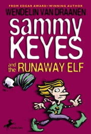 Sammy Keyes and the Runaway Elf ebook by Wendelin Van Draanen