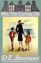Mrs. Tim Carries On ebook by D.E. Stevenson, Alexander McCall Smith