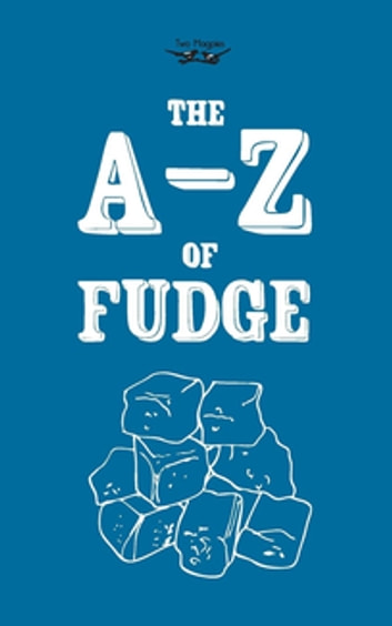 The A-Z of Fudge ebook by Two Magpies Publishing