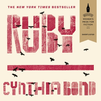 Ruby - Shortlisted for the Baileys Women's Prize for Fiction 2016 audiobook by Cynthia Bond